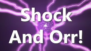 Shock and Orr!