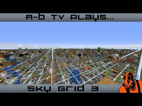 A-B TV Plays Sky Grid! EP. 3