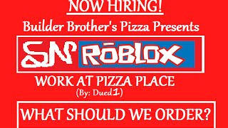 SN ROBLOX - WORK AT PIZZA PLACE (WHAT TO ORDER?)