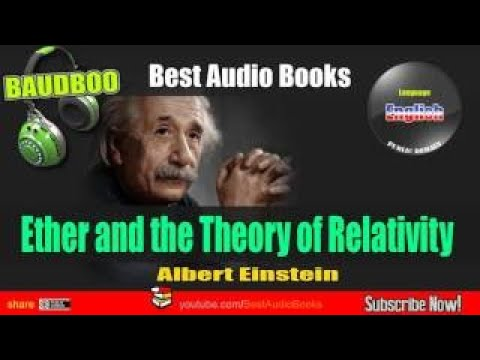 [Einstein's Lecture] Ether and the Theory of Relativity, Science Audiobook