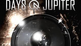 Days Of Jupiter  - Bleed
