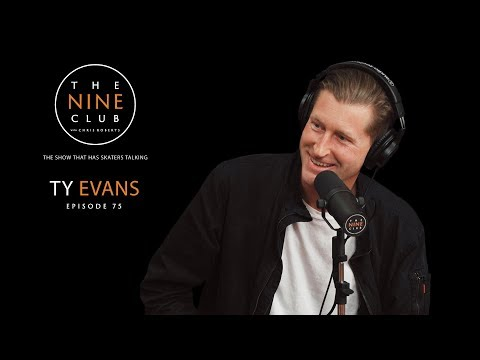 Ty Evans | The Nine Club With Chris Roberts - Episode 75