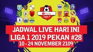 JADWAL LIVE HARI INI LIGA 1 2019 PEKAN 28 DAN KLASEMEN TERBARU (10 - 24 NOVEMBER)