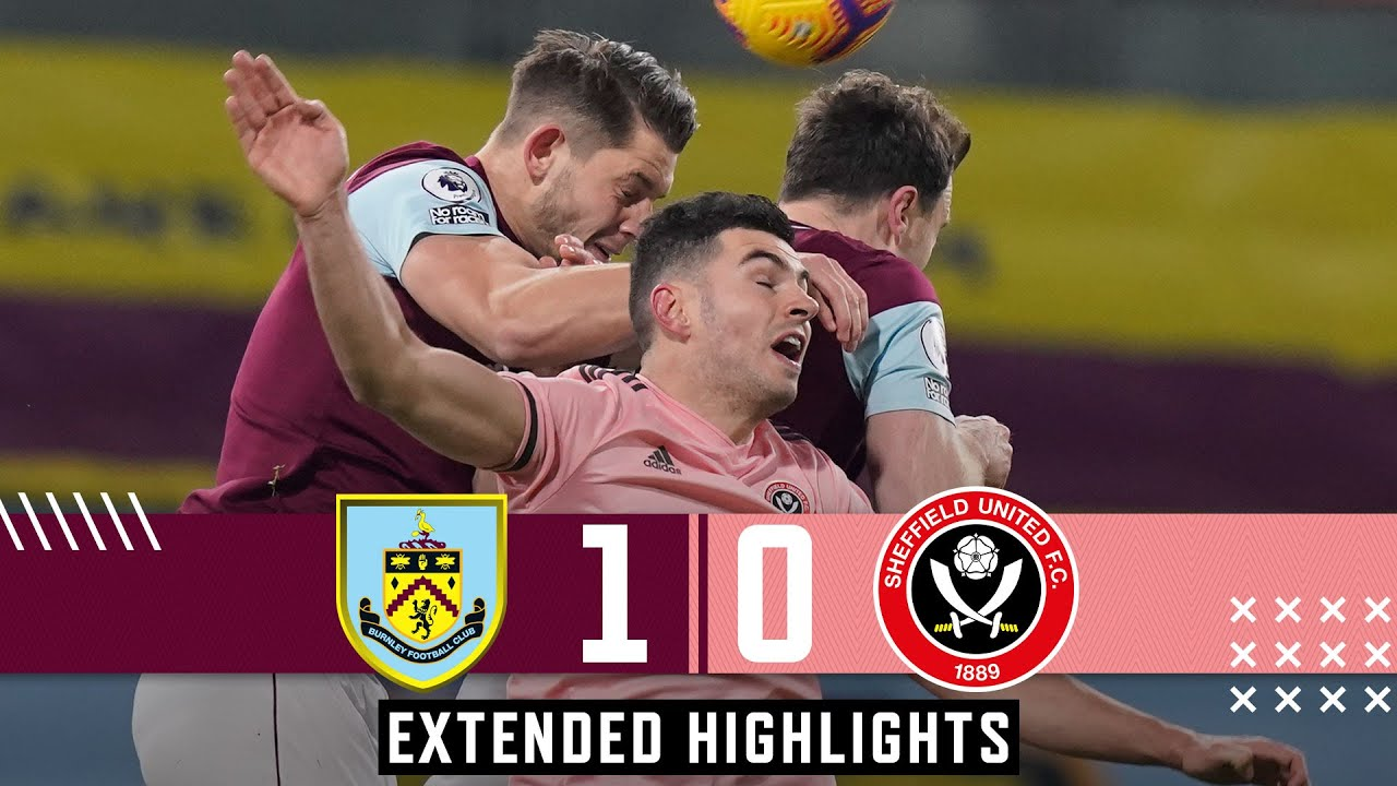 Burnley 1-0 Sheffield United | Extended Premier League Highlights
