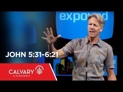 John 5:31-6:21 - Skip Heitzig