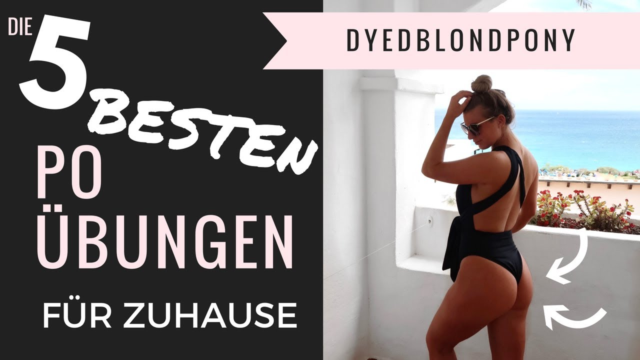 5 Besten Po übungen Für Zuhause Ohne Geräte I Sexy Beine Knackiger