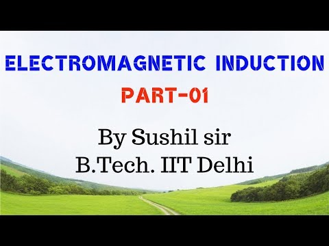 ELECTROMAGNETIC INDUCTION -01/ EMI / FARADAY'S LAW / IIT PHYSICS / SUSHIL SIR / KOTA FACULTY