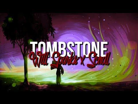 Will Sparks & SCNDL - Tombstone (Original Mix)