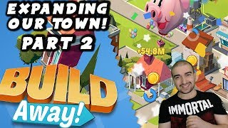 Build Away! - Idle City Game Walkthrough - #2- EXPANDING THE TOWN! - (Android Gameplay Let