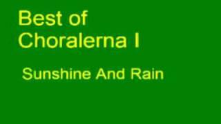 Choralerna - Sunshine And Rain