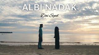 Dai Syed Albi Nadak Hatiku Memanggilmu