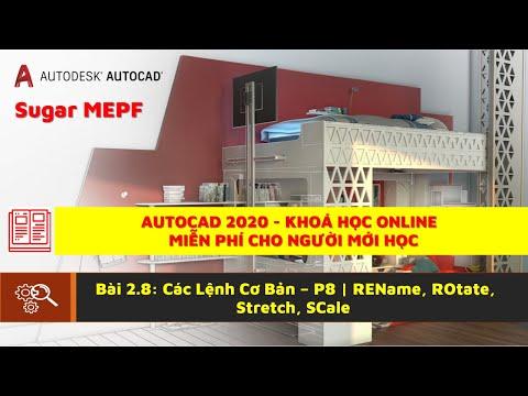 Autocad 2020 - Bài 2.8: Các Lệnh Cơ Bản – P8 | REName, ROtate, Stretch, SCale | Sugar MEPF