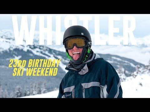 WHISTLER SKI WEEKEND | My 23rd BIRTHDAY!