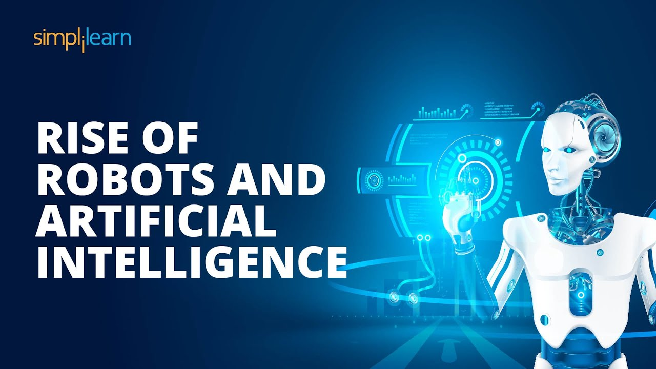 Rise Of Robots And Artificial Intelligence   Artificial Intelligence And Robotics Scope
