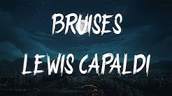 Lewis Capaldi - Bruises (Lyrics / Lyric Video)