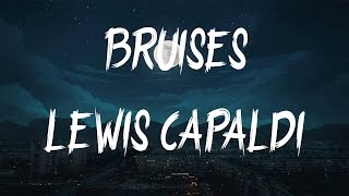 Lewis Capaldi - Bruises (Lyrics / Lyric Video)