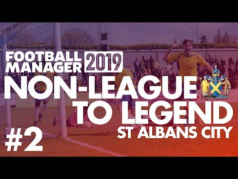 Non-League to Legend FM19 | ST ALBANS | Part 2 | NEW SIGNINGS | Football Manager 2019