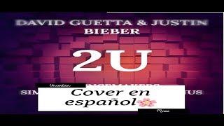2U (Spanish cover/cover español) - David Guetta ft. Justin Bieber 🌸 [Uncertain Mirai]