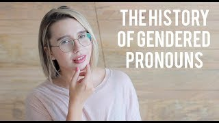 Where Do Gendered Pronouns Come From? | THE DIRTY WORD