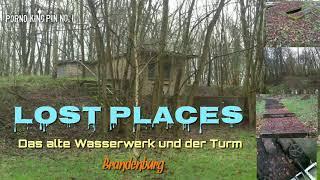★ Lost Places (Das alte Wasserwerk und der Wasserturm   Brandenburg)