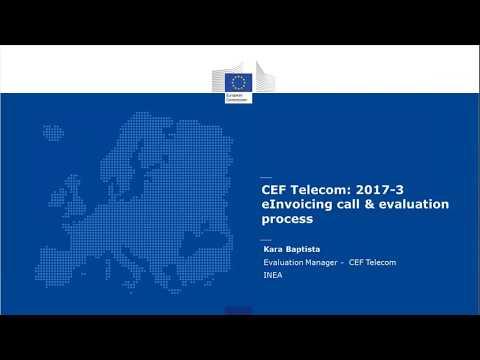 CEF eInvoicing - Intro to the CEF Telecom 2017 calls and Call evaluation (webinar 05/07/2017) 3/5
