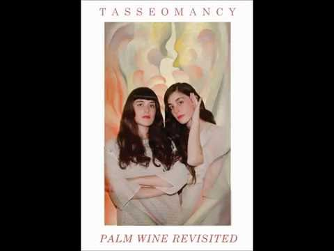 Tasseomancy - Palm Wine Revisited Full Album
