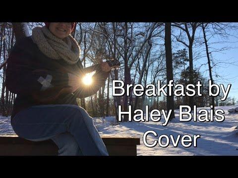Breakfast Haley Blais Cover Youtube