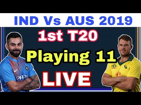 India Vs Australia 1st T20 Playing 11 2019 | IND vs AUS 1st T20 Playing Xi | LIVE