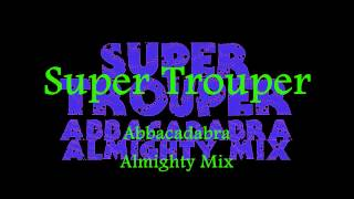 Super Trouper - Abbacadabra - Almighty Mix