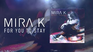 Mira K - For You To Stay (Official Lyric Video)