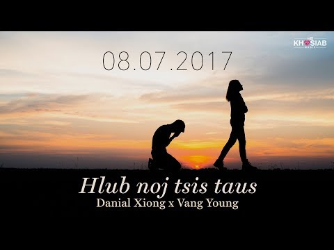 'Hlub Noj Tsis Taus' - Danial Xiong X Vang Young (Audio Preview) Release 08.07.2017