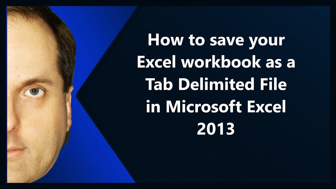 How To Save Your Excel Workbook As A Tab Delimited File In Microsoft Excel