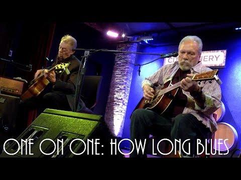 Cellar Sessions: Hot Tuna - How Long Blues (Leroy Carr) November 28th, 2017 City Winery New York