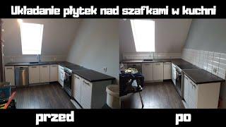 Układanie płytek nad Szafkami w Kuchni