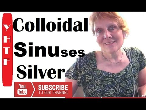 Colloidal Silver | Sinus Infections |  My Experience! ~~~Mrs. Nancy Gurish