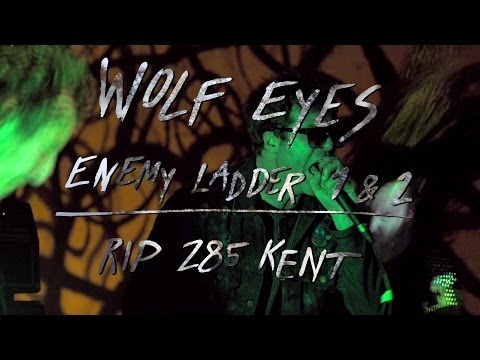 Wolf Eyes - Enemy Ladder 1 & 2 - RIP 285 Kent