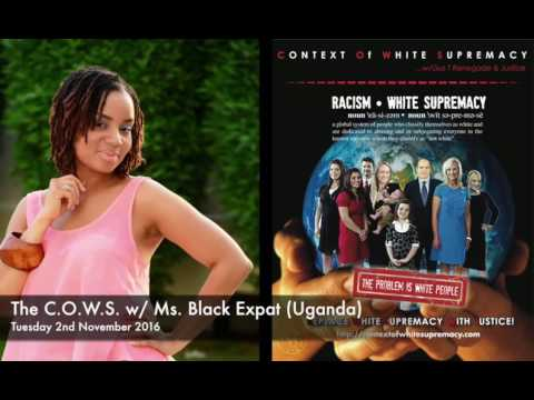 The C.O.W.S  w: Ms  Black Expat Uganda