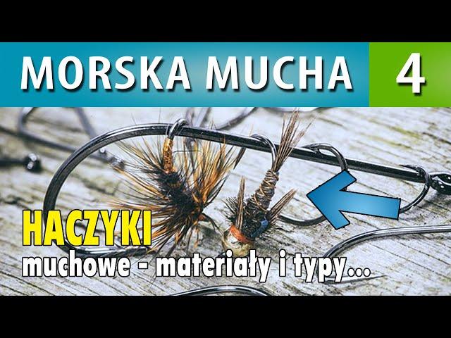 MORSKA MUCHA ➤ haki muchowe - materiały i typy