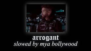 Arrogant - AP Dilhon, Shinda Kahlon (slowed version \u0026 reverbed)