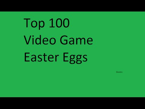 Top 100 Video Game Easter Eggs