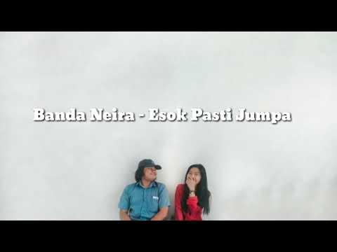 Banda Neira - Esok Pasti Jumpa (unofficial video lirik musik)