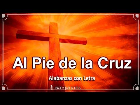 Al Pie De La Cruz  - (Alabanza Con Letra)