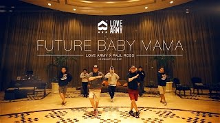 Future Baby Mama by Prince - Love Army presents Paul Ross Choreography