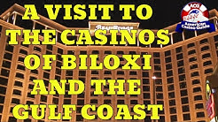 Visiting the casinos of Biloxi and The Mississippi Gulf Coast
