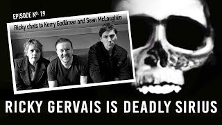 RICKY GERVAIS is DEADLY SIRIUS #019