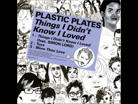 Plastic Plates - Things I Didn't Know I Loved ft. Simon Lord