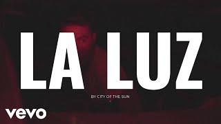 City of the Sun - La Luz (Audio)