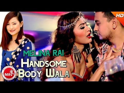 New Nepali Song | Handsome Body Wala - Melina Rai | Ft.Anjali Adhikari & Bharat Adhikari