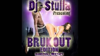 Dj Stulla - Bruk Out Dancehall Mixtape (Raw) May 2013 Rdx (Kotch) Vybz Kartel, Mavado, Popcaan &More