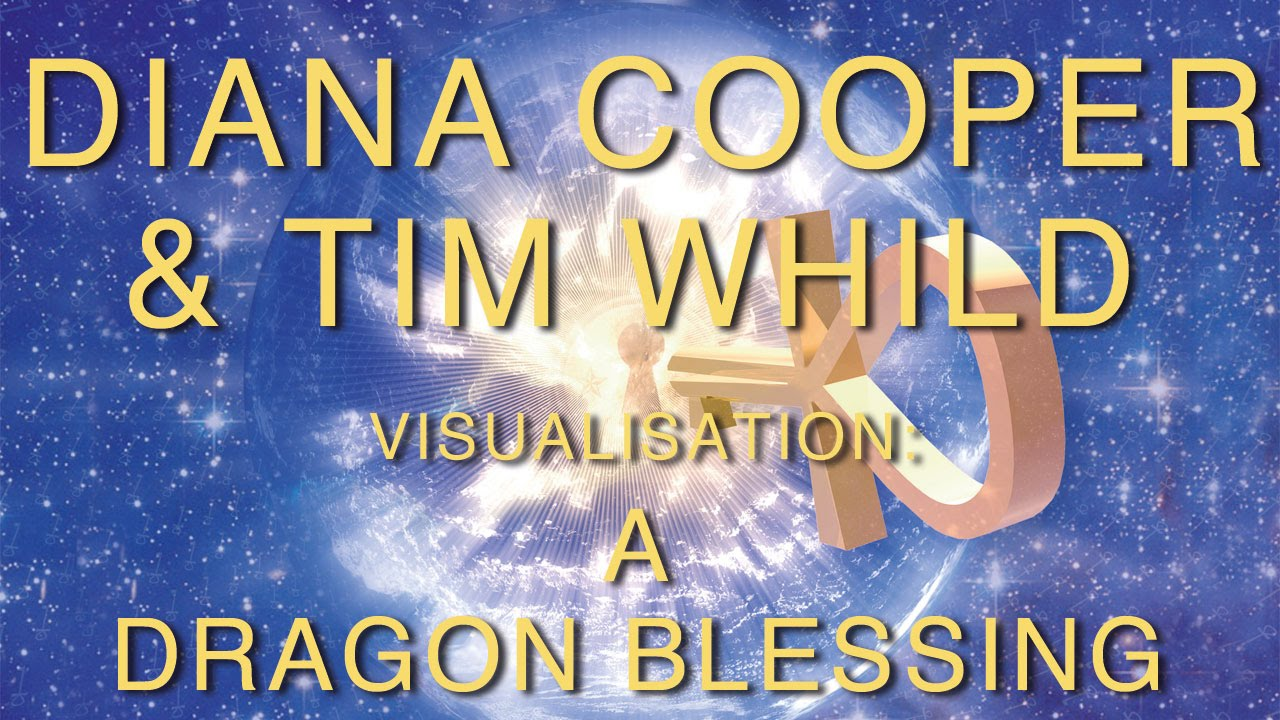 Diana Cooper & Tim Whild | A Dragon Blessing (Visualisation)